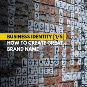 Business Identity - How to create great brand name - Naming